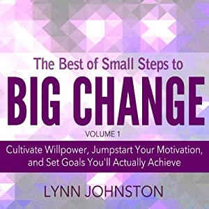 The Best of Small Steps to Big Change Audiobook