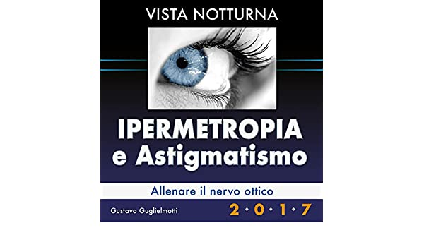 Hipermetropía y Astigmatismo (Spanish Edition) - Kindle edition by Gustavo Guglielmotti. Professional & Technical Kindle eBooks @ Amazon.com.