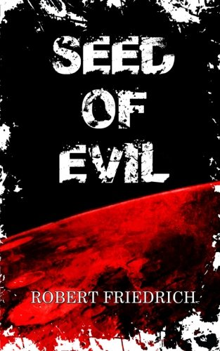 Seed of Evil: An Ancient Evil Rises (Saga of Evil) (Volume 1)