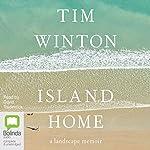 Island Home: A Landscape Memoir | Tim Winton