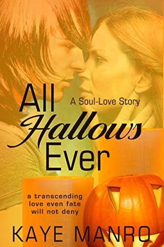 All Hallows Ever: A Soul-Love Story