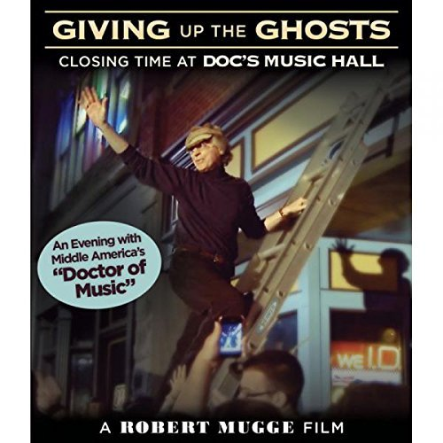 Giving Up The Ghosts: Closing Time At Doc's Music Hall [Blu-ray]