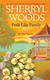Feels Like Family, Sherryl Woods, 0778328937