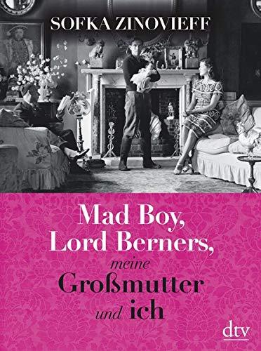 Mad Boy, Lord Berners, meine Großmutter und ich: Memoir