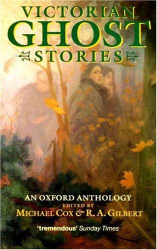 Victorian Ghost Stories: An Oxford Anthology (Oxford Paperbacks)