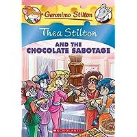 Thea Stilton and the Chocolate Sabotage (Thea Stilton #19), 19: A Geronimo Stilton Adventure