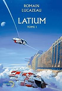 Latium - Tome 1 - Romain Lucazeau