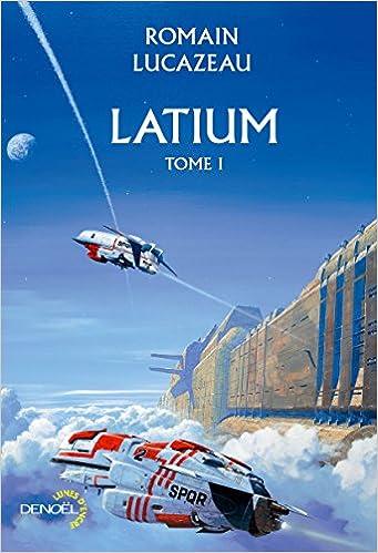 Latium (Tome 1) de Romain Lucazeau 2016