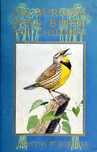 The Burgess Bird Book For Children (Illustrated, Indexed) (Classic Books for Children 46)
