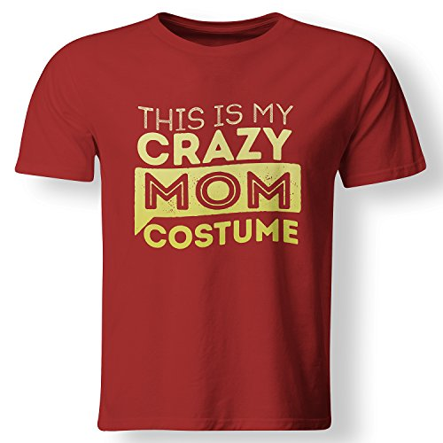 [This Is My Crazy Mom Costume Lazy Halloween T Shirt Red XXX-Large] (Mom Dad And Child Halloween Costumes)