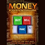 Money: A System Failure | Duane Mullin