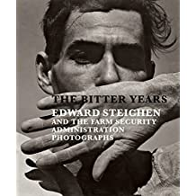 The Bitter Years: Edward Steichen and the Farm Security Administration Photographs by Francoise Poos (Editor) (30-Sep-2012) Hardcover