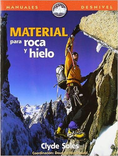 Material para roca y hielo: Amazon.es: Soles, Clyde: Libros
