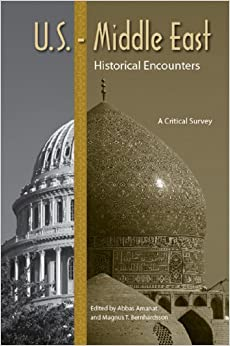 U.S.-Middle East Historical Encounters: A Critical Survey