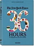 36 hours in usa and canada - The New York Times 36 Hours: 150 Weekends in the USA & Canada by Ireland, Barbara Ind Thm Edition (11/27/2011)