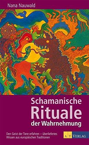 schamanische-rituale-der-wahrnehmung-den-geist-der-tiere-erfahren-berliefertes-wissen-aus-europischen-traditionen