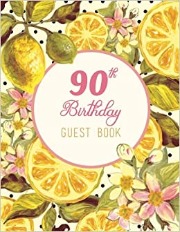 90th Birthday Guest Book: Vintage Rustic Guestbook, 100