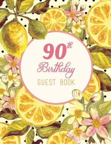 90th Birthday Guest Book Vintage Rustic Guestbook, 100 Pages 8.5 x 11, Pink Yellow Lemon Flowers Watercolor Design (Extra Large) [New Day Journals] (Tapa Blanda)