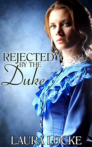 Download for free Regency Romance : Rejected by the Duke