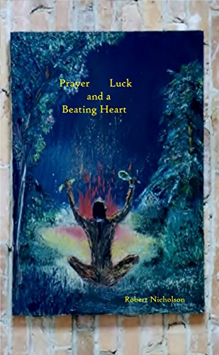 Prayer, Luck,  and  a  Beating Heart