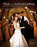 Flash and Ambient Lighting for Digital Wedding Photography, Mark Chen, 1608953068