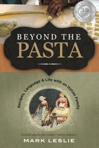 Beyond The Pasta: Recipes, Language and Life with an Italian Family ()