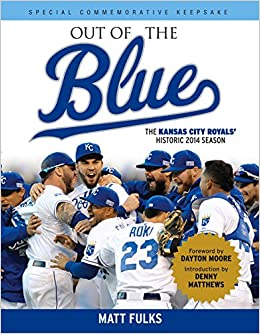 ??PDF?? Out Of The Blue: The Kansas City Royals' Historic 2014 Season. Brake solution heure myriad Thomas Cookies display
