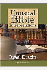 Unusual Bible Interpretations: Judges Hardcover