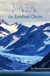 Alaska, An Excellent Choice: A photographic journey (of sorts) through Alaska