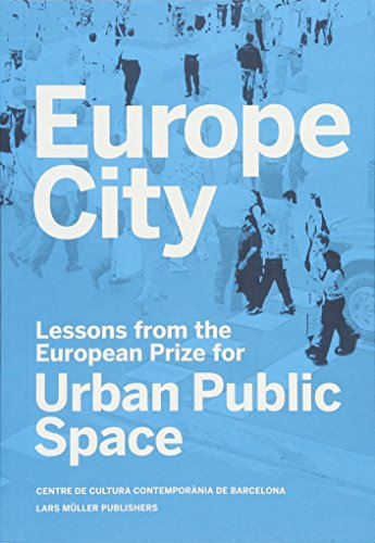 Europe City: Lessons from the European Prize for Urban Public Space by Lars Muller