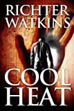 Cool Heat: A Marco Cruz Novel (The Cool Series, Mystery, Action, Thriller Book 1)