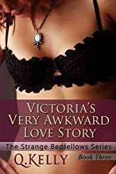 Victoria's Very Awkward Love Story (The Strange Bedfellows Series)