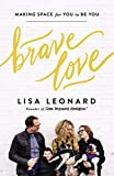 Book cover from Brave Love: Making Space for You to Be You by Lisa Leonard