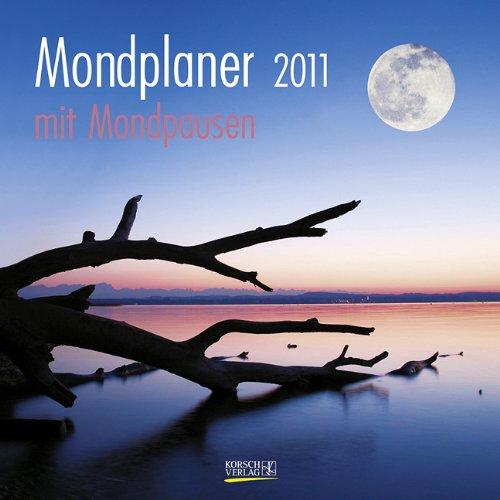 Mondplaner 2011. Broschürenkalender: Mit Mondpausen