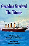 Grandma Survived the Titanic, Joseph L. Thomas, 1553694163