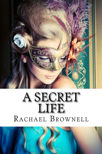 A Secret Life (Secrets Duet Book 1) by [Brownell, Rachael]