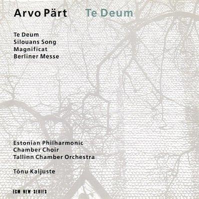 Part: Te Deum; Silouans Song; Magnificat; Berliner Messe