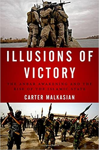 Illusions of Victory: The Anbar Awakening and the Rise of the Islamic State