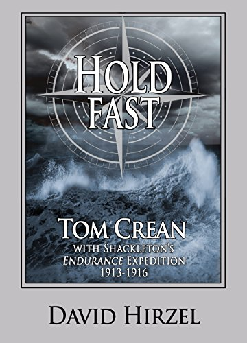 Hold Fast:  Tom Crean with Shackleton's