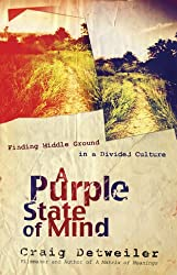 A Purple State of Mind: Finding Middle Ground in a Divided Culture (ConversantLife.com®)