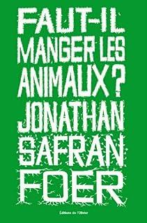 Faut-il manger les animaux ?, Foer, Jonathan Safran