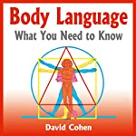 Body Language: What You Need to Know | David Cohen