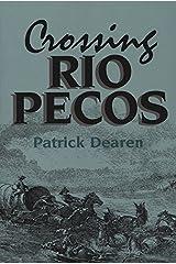 Crossing Rio Pecos (Chisholm Trail Series) Paperback