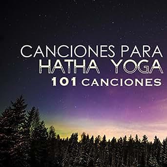 Canciones para Hatha Yoga - 101 Canciones para Hatha ...