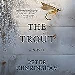 The Trout: A Novel   Peter Cunningham