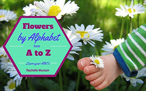 Flowers by Alphabet from A to Z: Learn your ABCs