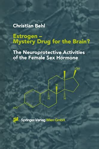 Estrogen — Mystery Drug for the Brain?: The Neuroprotective Activities of the Female Sex Hormone
