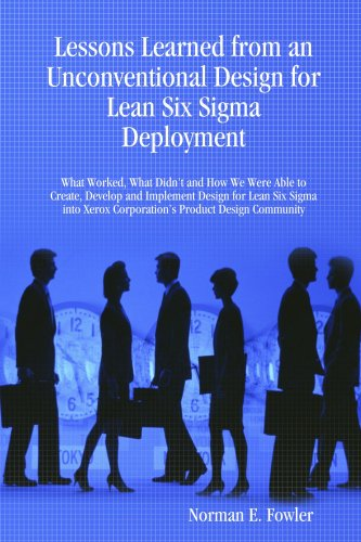 Lessons Learned from an Unconventional Design for Lean Six Sigma Deployment PDF