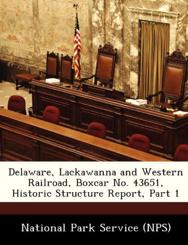 Delaware, Lackawanna and Western Railroad, Boxcar No. 43651, Historic Structure Report, Part 1 - Lackawanna Boxcar