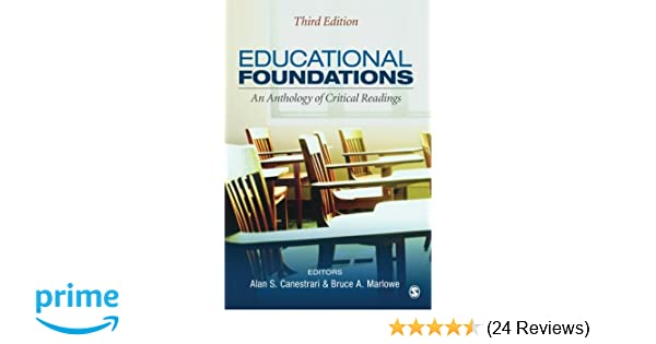 Educational foundations an anthology of critical readings volume 3 educational foundations an anthology of critical readings volume 3 alan s canestrari bruce a marlowe 9781452216768 amazon books fandeluxe Images
